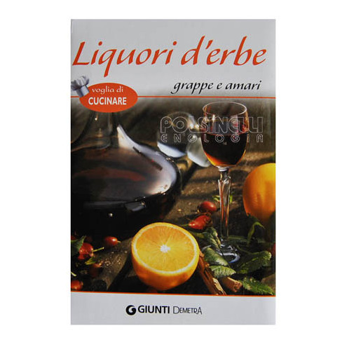 Herbal liqueurs, grappas and bitters