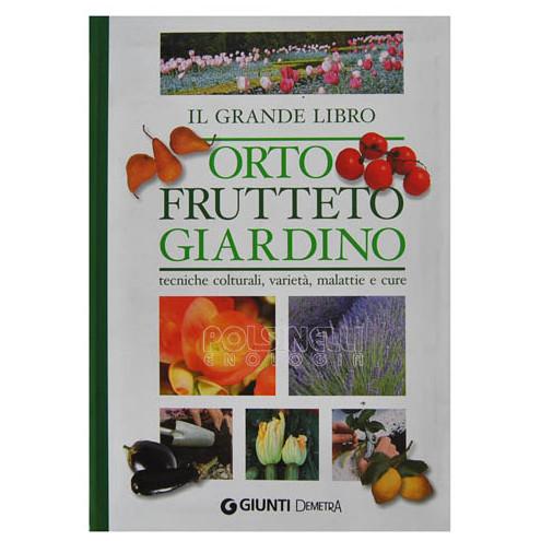 Il grande libro. Orto, frutteto, giardino